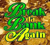 Break da Bank Again Slot App